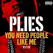 You Need People Like Me 1 de Plies