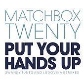 Put Your Hands Up (Remixes) de Matchbox Twenty