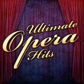 Ultimate Opera Hits von Various Artists