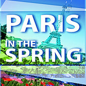 Paris In The Spring von Various Artists
