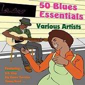50 Blues Essentials by Various Artists