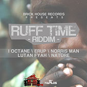 Ruff Time Riddim by Various Artists