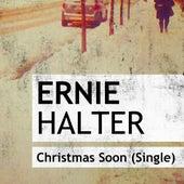 Christmas Soon de Ernie Halter
