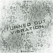 Turned Out Vibration - Single de .Sub