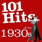 101 Hits of the 1930's by Various Artists