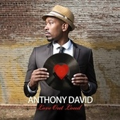 Love Out Loud von Anthony David