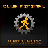 Club Minimal (50 Tracks , DJ's Only) by Various Artists