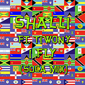 I Fly (Soca Mix) by Shalli