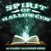 The Spirit of Halloween - 62 Classic Halloween Songs by Various Artists