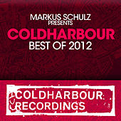 Markus Schulz presents Coldharbour Recordings - Best Of 2012 von Various Artists