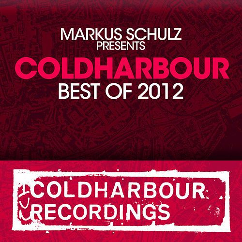 Markus Schulz presents Coldharbour Recordings - Best Of 2012 by Various Artists