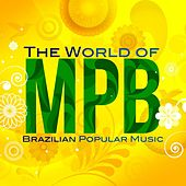 The World of MPB (Brazilian Popular Music) by Various Artists