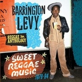 Reggae Anthology: Sweet Reggae Music by Barrington Levy