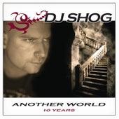 Another World (10 Years) von DJ Shog