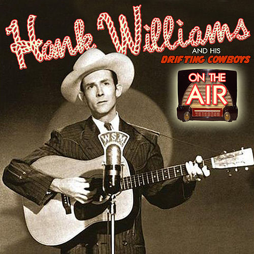On the Air (Live Broadcasts) by Hank Williams