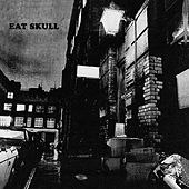 Where'd You Go by Eat Skull