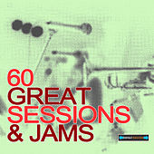 60 Great Sessions and Jams by Various Artists
