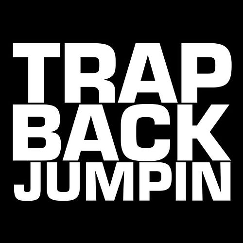 Trap Back Jumpin by Hip Hop's Finest