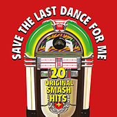 Save the Last Dance for Me von Various Artists