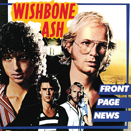 Front Page News by Wishbone Ash