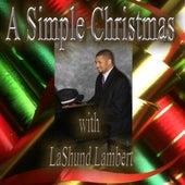 A Simple Christmas by LaShund Lambert