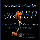 Bach In Musical Box 139 / Sonata For Flute And Basso Continuo E Major Bwv1035 by Shinji Ishihara