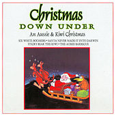 Christmas Down Under - an Aussie and Kiwi Christmas by Various Artists