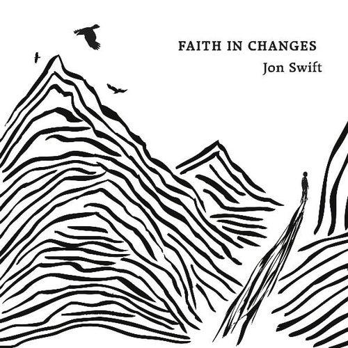 Faith in Changes by Jon Swift