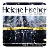 Für einen Tag - Live 2012 von Helene Fischer