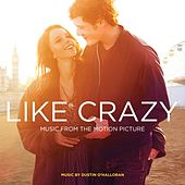 Like Crazy (Music from the Motion Piicture) by Various Artists