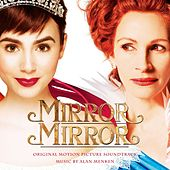 Mirror Mirror (Original Motion Picture Soundtrack) by Alan Menken