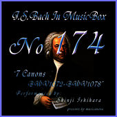 Bach In Musical Box 174 / Seven Canons Bwv1072 To Bwv1078 by Shinji Ishihara