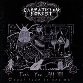 Fuck You All de Carpathian Forest