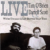 Live We're Usually A Lot Better Than This by Tim O'Brien