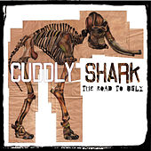 The Road To Ugly by Cuddly Shark