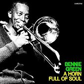 A Horn Full Of Soul by Bennie Green
