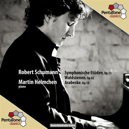Schumann: Symphonische Etüden, Op. 13 - Waldszenen, Op. 82 - Arabeske, Op. 18 by Martin Helmchen