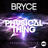 Physical Thing von Bryce