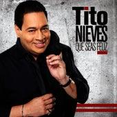 Que Seas Felíz de Tito Nieves
