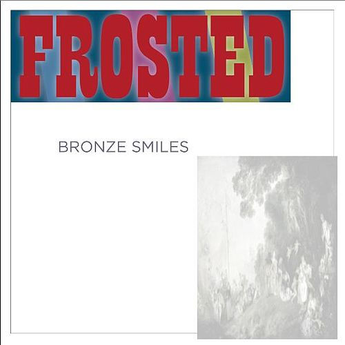 Bronze Smiles by Frosted
