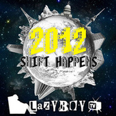 Shift Happens by Lazyboy