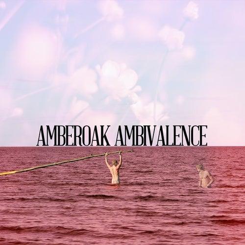 Ambivalence by Amber Oak