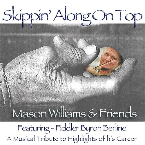 Skippin' Along On Top (feat. Byron Berline) by Mason Williams