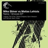 Nana / Snooze (Mike Shiver vs. Matias Lehtola) - Single by George Acosta