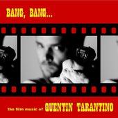 Bang, Bang… The Film Music Of Quentin Tarantino van Various Artists