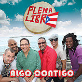 Algo Contigo - Single by Plena Libre