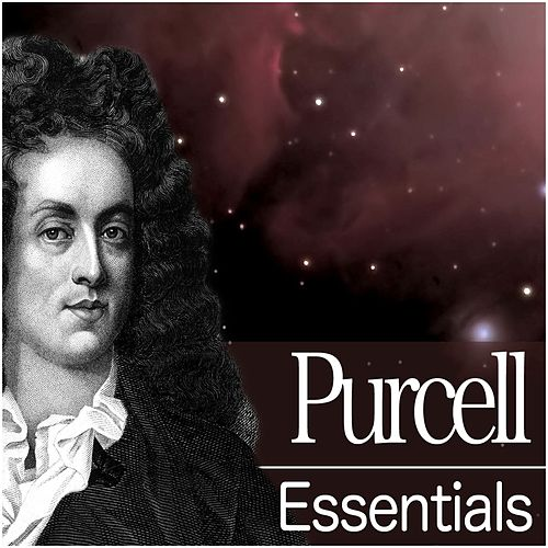 Purcell Essentials by Various Artists