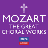 Decca Masterpieces: Mozart - The Great Choral Works de Various Artists