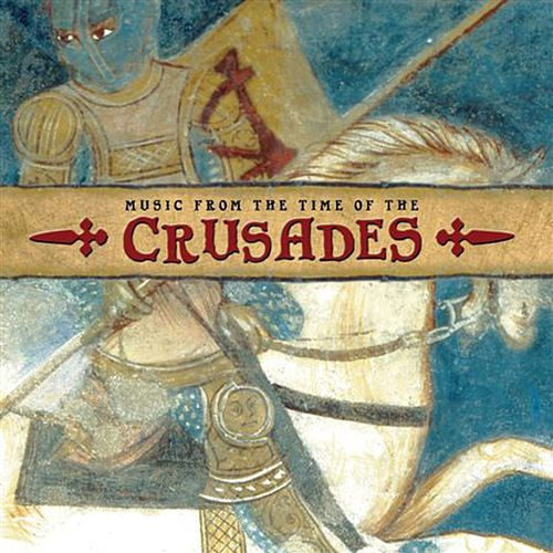 Music at the time of the Crusades by Various Artists