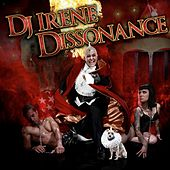 Dissonance (Continuous DJ Mix By DJ Irene) de DJ Irene
